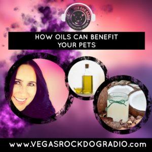 Vegas Rock Dog Radio benefits of oil in your pet's diet listen now
